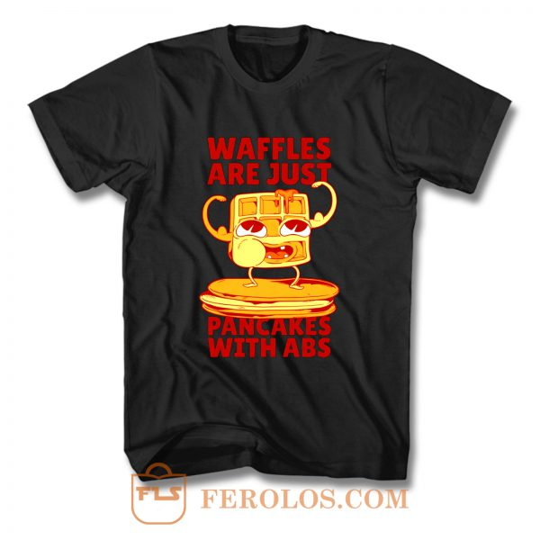 Waffles Pancakes Funny Quotes T Shirt
