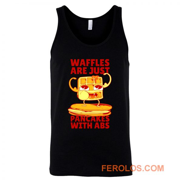 Waffles Pancakes Funny Quotes Tank Top