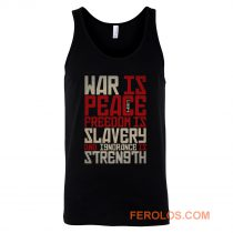 War is peace Freedom is slavery and ignorance is strength Tank Top