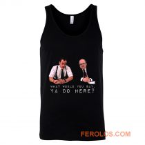 What would you say ya do here Tank Top