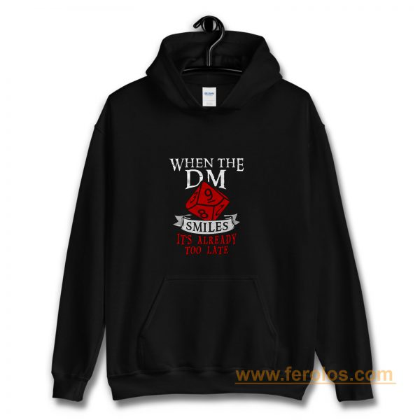 When The Dungeon Master Smiles Hoodie