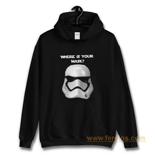 Where Is Your Mask Trooper Hoodie