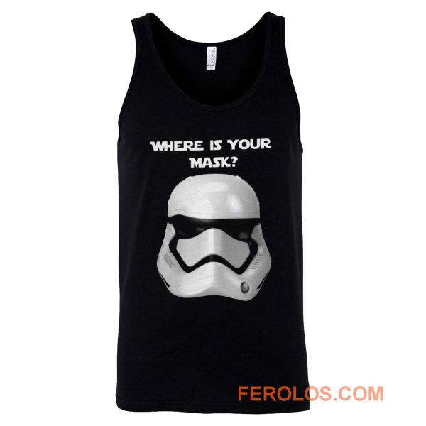 Where Is Your Mask Trooper Tank Top