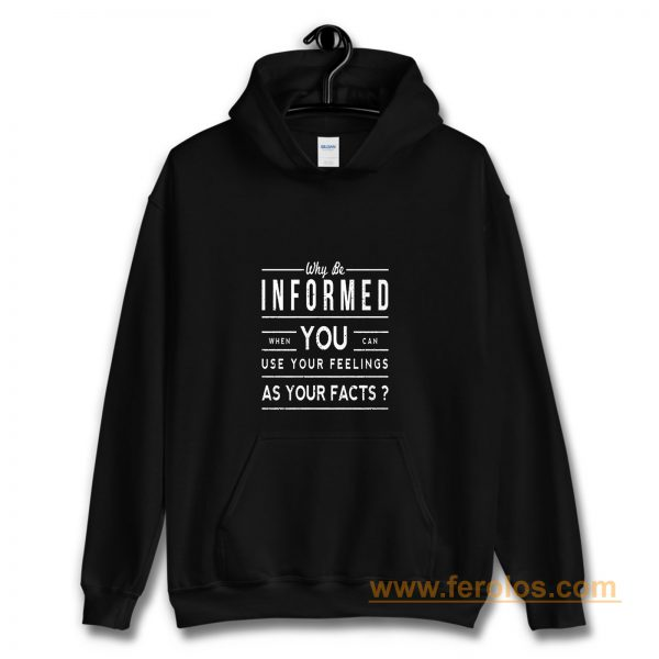 Why Be Informed Hoodie