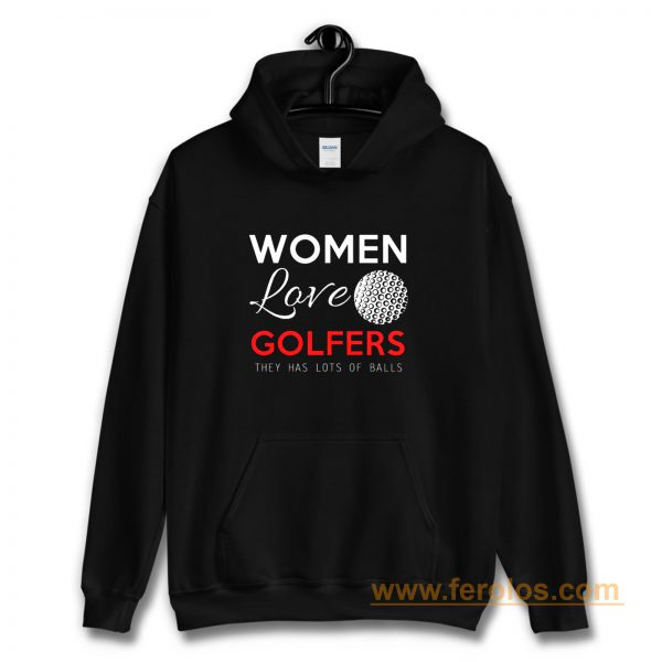 Women Love Golfers Funny Golf Lover Hoodie