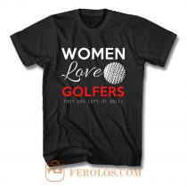Women Love Golfers Funny Golf Lover T Shirt