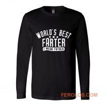 Worlds Best Farter I Mean Father Long Sleeve