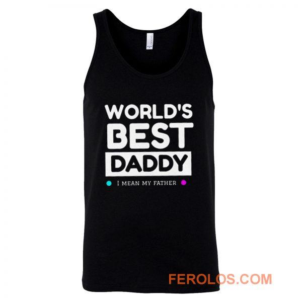Worlds Best daddy Tank Top