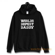 Worlds Dopest Daddy Hoodie