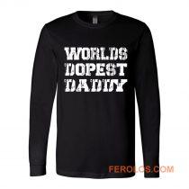 Worlds Dopest Daddy Long Sleeve