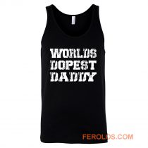 Worlds Dopest Daddy Tank Top