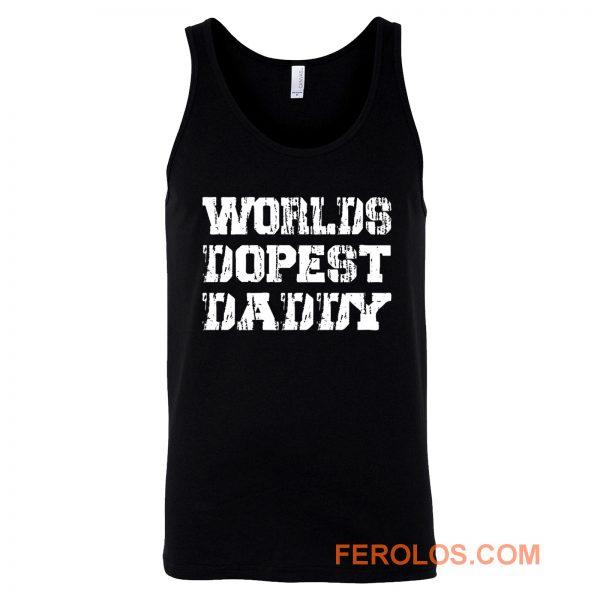 Worlds Dopest Daddy Tank Top
