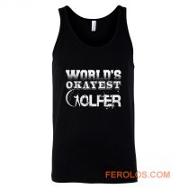 Worlds Okayest Golfer Tank Top