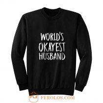 Worlds Okayest Husband Sweatshirt