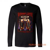 Worship Coffee Ritual Funny Long Sleeve