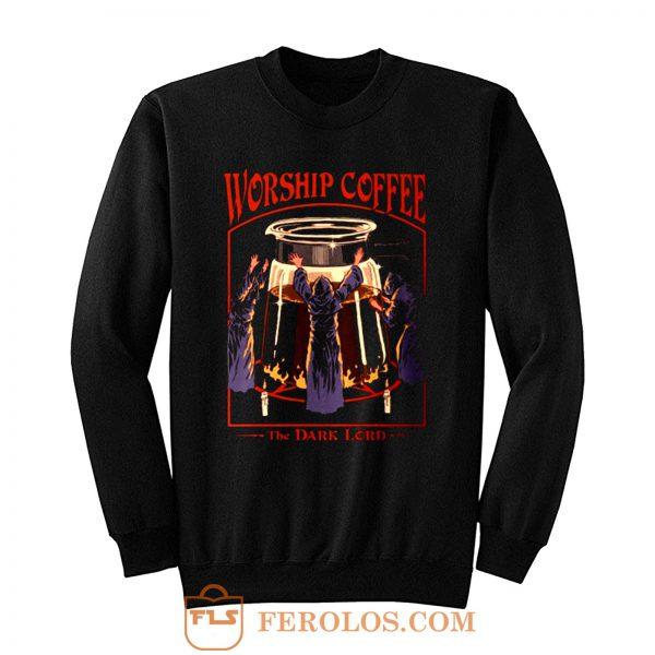 Worship Coffee Ritual Funny Sweatshirt