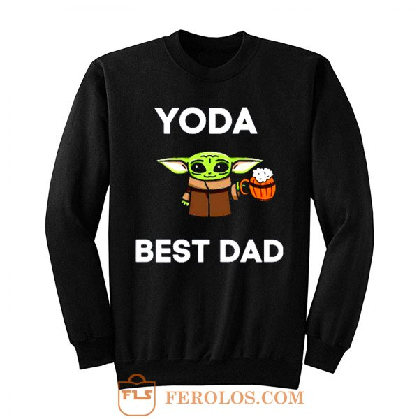 Yoda Best Dad Baby Yoda Take A Beer Funny Star Wars Parody Sweatshirt