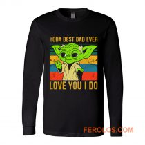 Yoda Best Dad Love You I Do Father Baby Yoda Funny Quotes Star Wars Long Sleeve