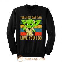 Yoda Best Dad Love You I Do Father Baby Yoda Funny Quotes Star Wars Sweatshirt