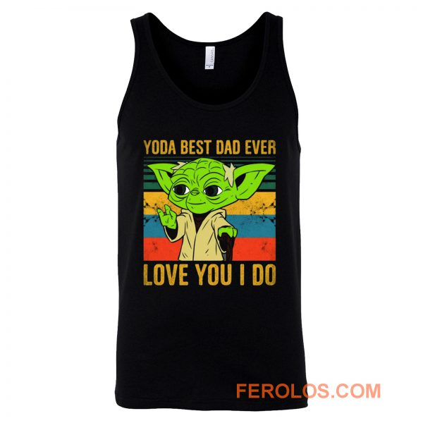 Yoda Best Dad Love You I Do Father Baby Yoda Funny Quotes Star Wars Tank Top