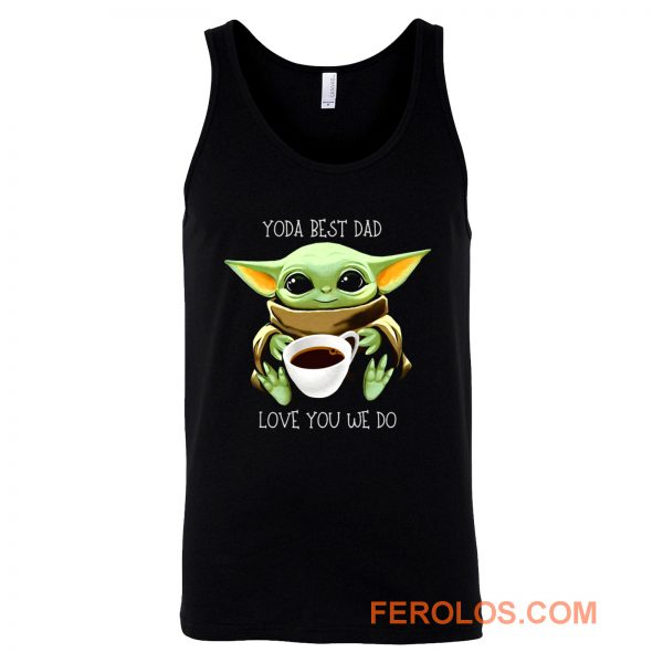 Yoda Best Dad Love You We Do Tank Top