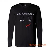 You Drunk Funny Question Beer Drinking Long Sleeve