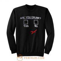 You Drunk Funny Question Beer Drinking Sweatshirt