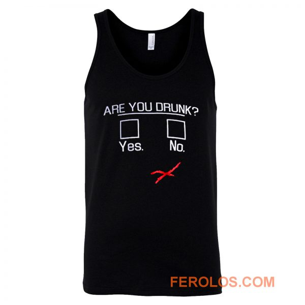 You Drunk Funny Question Beer Drinking Tank Top