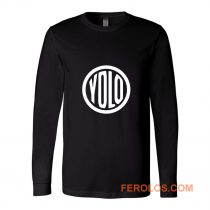 You Only Live Once Long Sleeve
