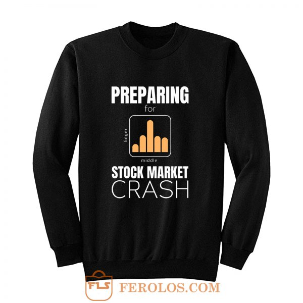 marketcrash Trump Preparing for Stock Market Crash Sweatshirt