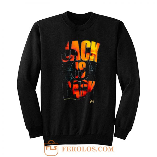 24 Jack Is Back Sweatshirt