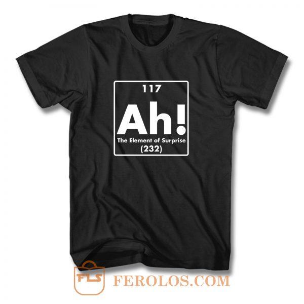 Ah The Element Surprise T Shirt