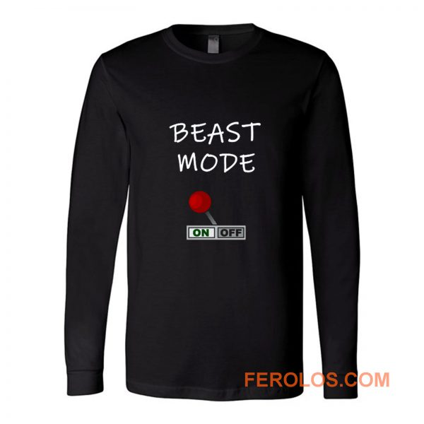 Beast Mode Long Sleeve