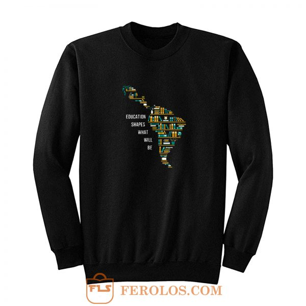 Book Map Education Shape What Will Be Sweatshirt