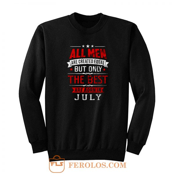 Born In July Birthday Sweatshirt