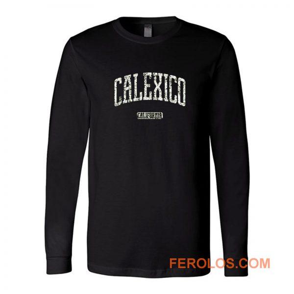 Calexico California Long Sleeve