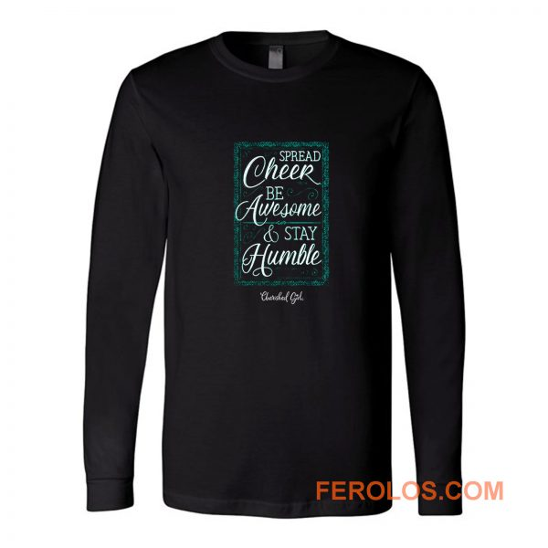 Cherished Girl Womens Spread Cheer Stay Humble Long Sleeve