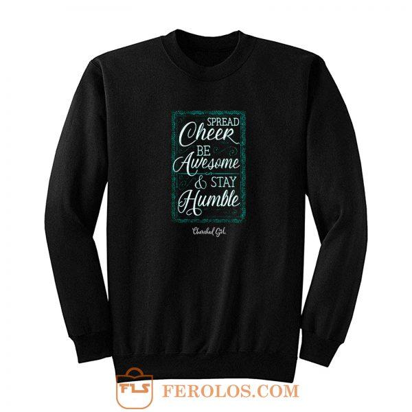 Cherished Girl Womens Spread Cheer Stay Humble Sweatshirt