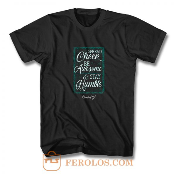 Cherished Girl Womens Spread Cheer Stay Humble T Shirt