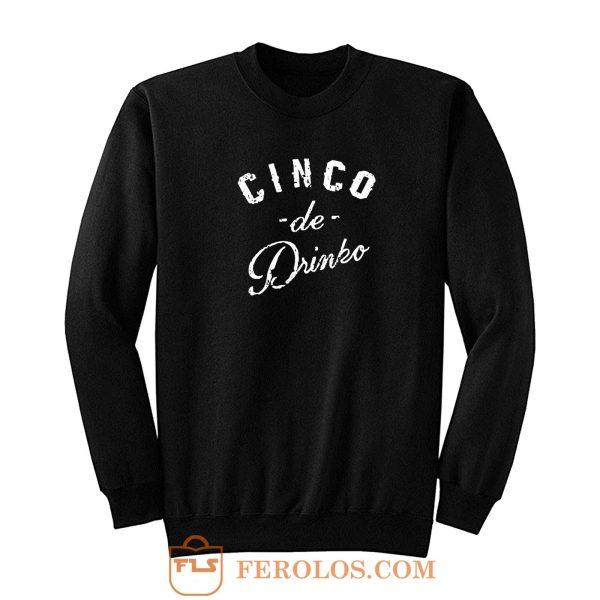 Cinco De Dinko Sweatshirt