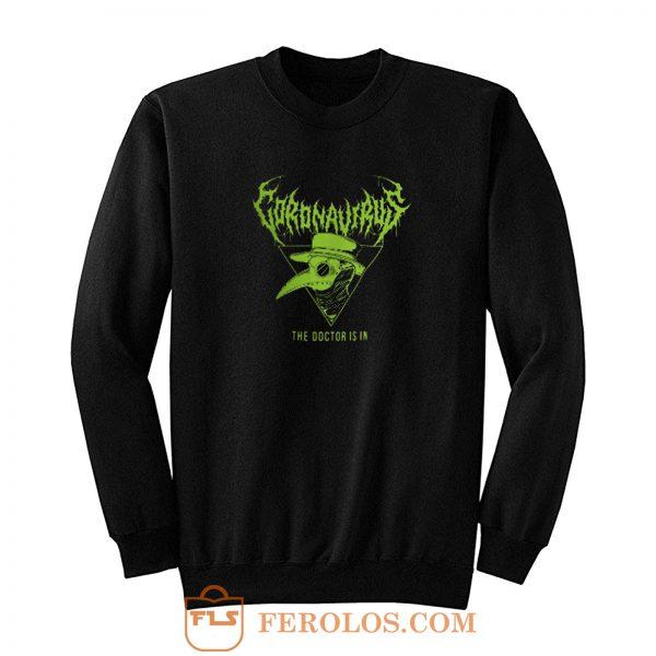 Coronavirus The Doctor Is In Halloween Sweatshirt