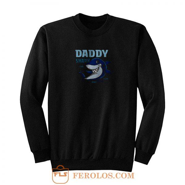 Daddy Shark Doo Doo Doo Daddy Sweatshirt