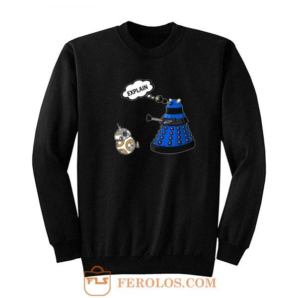 Dalek Explain Doctor Who Funny Retro Sweatshirt