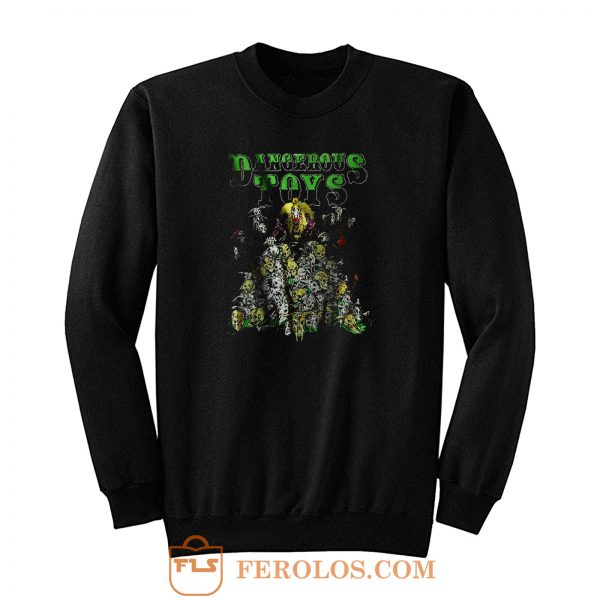 Dangerous Toys Tour Sweatshirt
