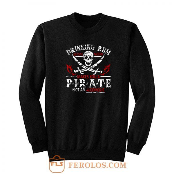 Drinking Rum Pirate Sweatshirt