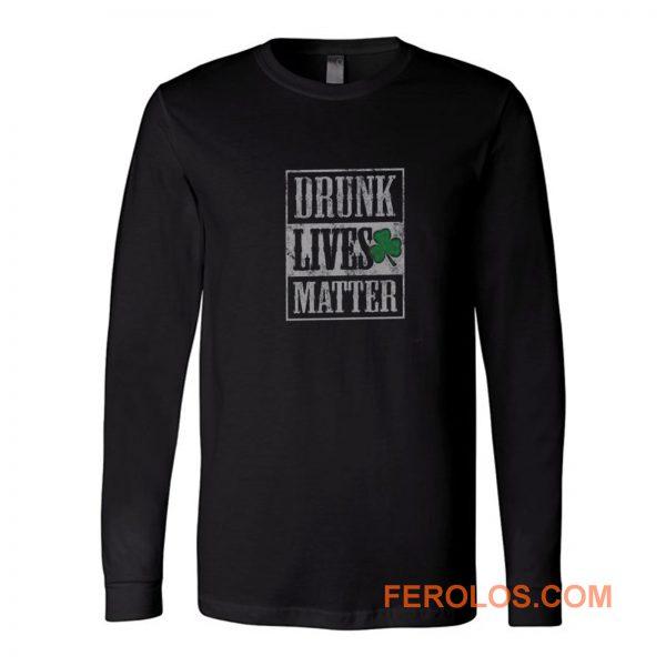 Drunk Lives Matters Long Sleeve