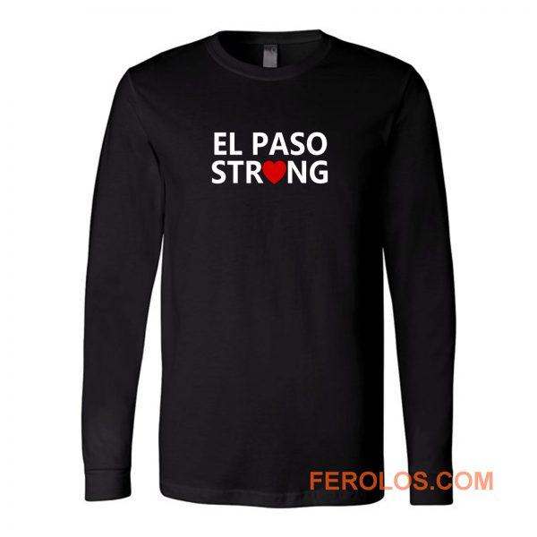 El Paso Texas Strong Long Sleeve
