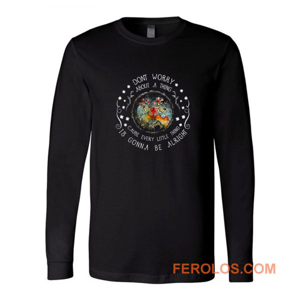 Every Little Thing Is Gonna Be Alright Hippie Long Sleeve