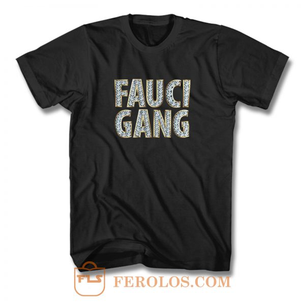Fauci Gang T Shirt
