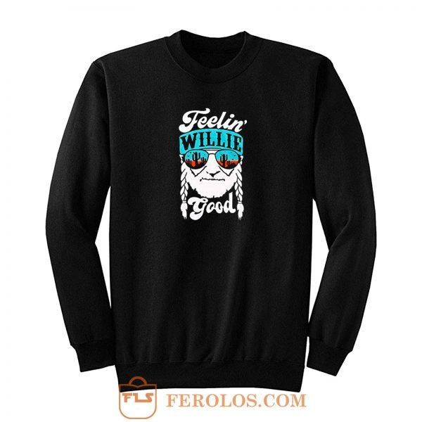 Feelin Willie Good Sweatshirt